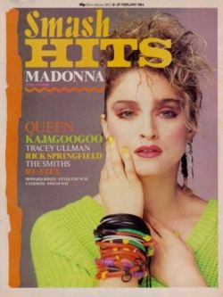 Madonna on the cover of Smash Hits back in February 1984