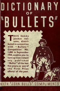 The Dictionary of Bullets published by John Bull in 1935